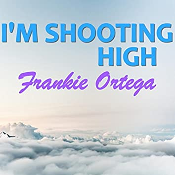 I'm Shooting High
