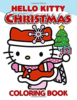 Hello Kitty Christmas Coloring Book  A Christmas Coloring Book For Kids Which Provides A Lot Of Images Of Hello Kitty