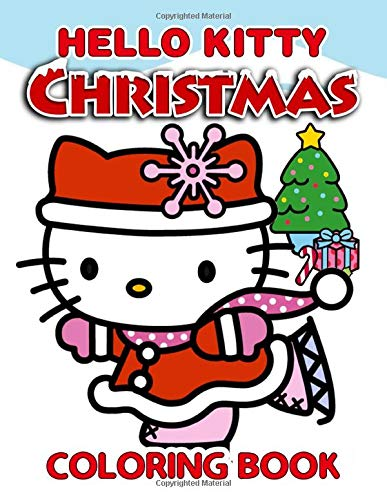 Hello Kitty Christmas Coloring Book: A Christmas Coloring Book For Kids Which Provides A Lot Of Images Of Hello Kitty