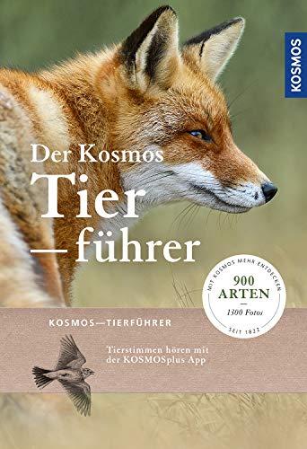 Der Kosmos-Tierführer: 900 Arten und über 1300 Abbildungen (Kosmos-Naturführer)