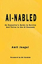 AI-nabled: An Executive's Guide to Survive and Thrive in the AI Economy