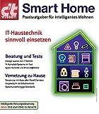 c't wissen Smart Home: Praxisratgeber für...