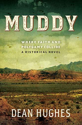 Muddy: Where Faith and Polygamy Collide -- A Historical Novel