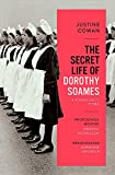 The Secret Life of Dorothy Soames: Losing and Finding My Mother in the Foundling Hospital