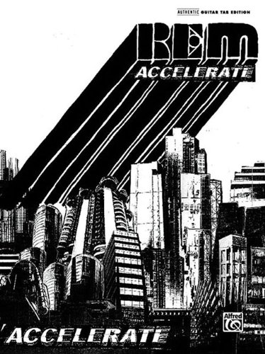 R.E.M. -- Accelerate: Authentic Guitar Tab