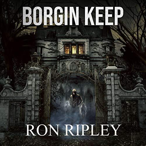 Borgin Keep Audiobook By Ron Ripley cover art