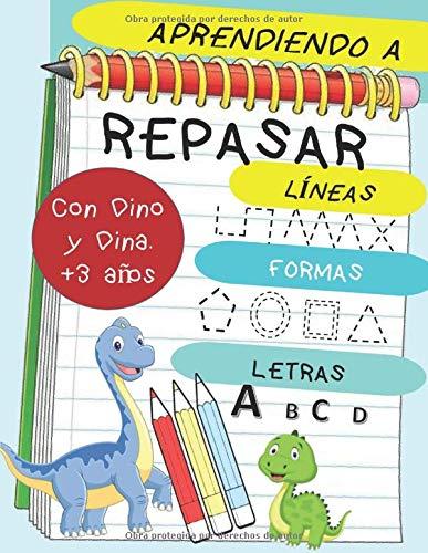 Aprendiendo a repasar con Dino y Dina | Líneas Formas Letras: Cuaderno de actividades niños de 3 años 4 años y 5 años: Aprender a escribir … para niñas de prescolar y educación infantil