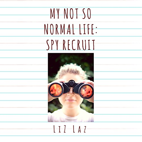 Couverture de My Not So Normal Life: Spy Recruit