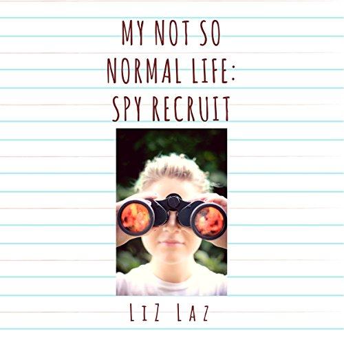 My Not So Normal Life: Spy Recruit                   De :                                                                                                                                 Liz Laz                               Lu par :                                                                                                                                 Mary Hildebrandt                      Durée : 6 h et 29 min     Pas de notations     Global 0,0