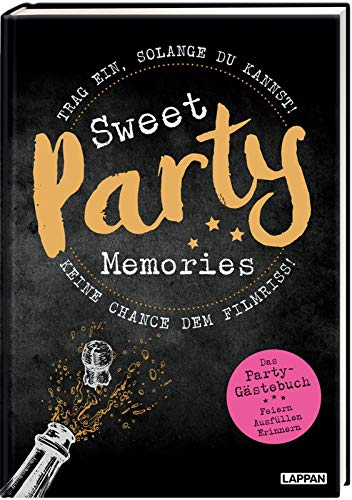 Sweet Memories: Party! Ausfüllbuch für Partygäste: Trag ein, solange du kannst ...