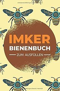 Imker Bienenbuch zum Ausfüllen: Stockkarte für Imker - Notizbuch mit vorgedruckten Seiten für die Haltung eines Bienenstocks - Bienenbuch zum Ausfüllen