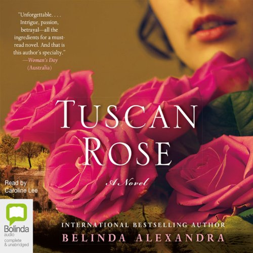 Tuscan Rose Audiobook By Belinda Alexandra cover art