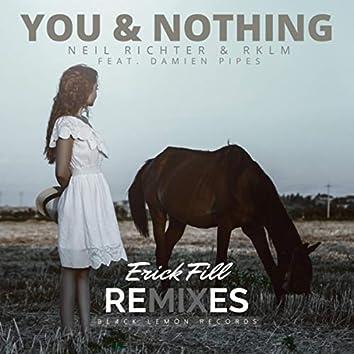 You & Nothing (Erick Fill Remixes)