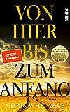 Von hier bis zum Anfang: Roman | Ein New York Times Bestseller 2021 - »Seit ›Der Gesang der Flusskrebse‹ hat mich kein Roman so bewegt und begeistert!« A. J. Finn