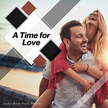 A Time For Love - Joyful Minor Piano Rhymes