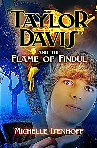 Taylor Davis and the Flame of Findul (Volume 1)