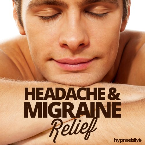 Headache & Migraine Relief Hypnosis audiobook cover art
