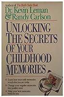 Unlocking The Secrets Of Your Childhood Memories