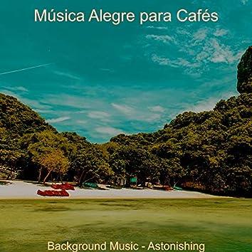 Background Music - Astonishing