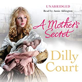 A Mother's Secret                   By:                                                                                                                                 Dilly Court                               Narrated by:                                                                                                                                 Annie Aldington                      Length: 11 hrs and 59 mins     43 ratings     Overall 4.7