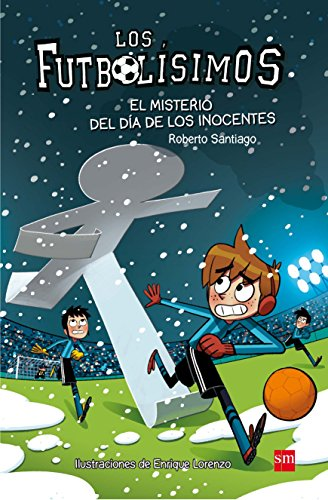 Los Futbolísimos.El misterio del día de los inocentes: 11