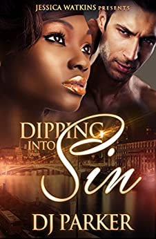 Dipping Into Sin (a BWWM Alpha Male Romance) by [DJ Parker]