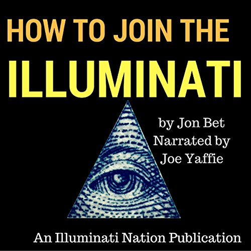 How to Join the Illuminati: An Illuminati Nation Publication audiobook cover art