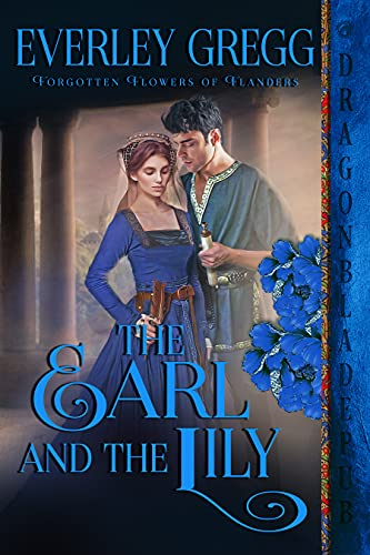 The Earl and the Lily (Forgotten Flowers of Flanders Book 3)