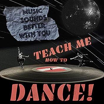 Teach Me How to Dance