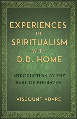 Experiences in Spiritualism with D. D. Home (English Edition)