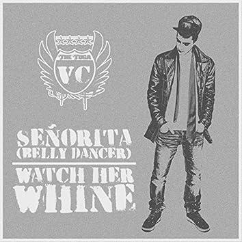 Señorita (Belly Dancer) / Watch Her Whine
