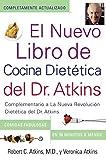 El Nuevo Libro de Cocina Dietetica del Dr. Atkins: Complementario a La Nueva Revolucion Dietetica del