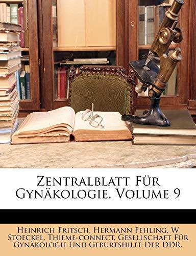 Zentralblatt Fr Gynkologie, Volume 9