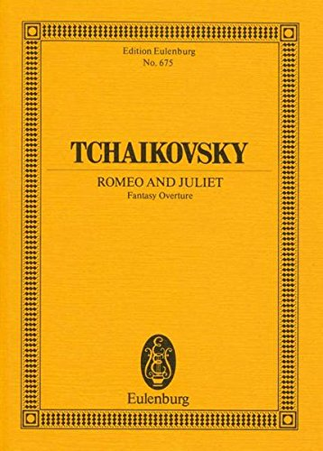 Romeo und Julia: Fantasie-Ouvertüre. CW 39. Orchester. Studienpartitur. (Eulenburg Studienpartituren)