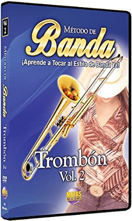 Metodo de Banda: Trombon - Volume 2 - Aprende a Tocar al Estilo de Banda