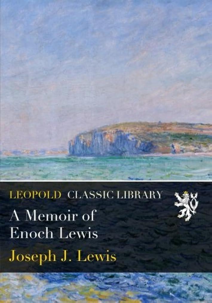 に向かってジム根拠A Memoir of Enoch Lewis
