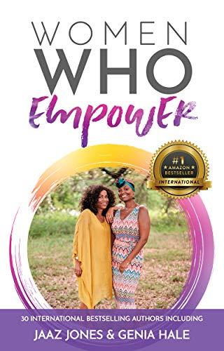 Women Who Empower- Jaaz Jones & Genia Jones-Hale (English Edition)