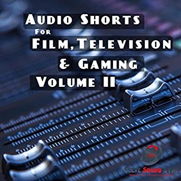 Audio Shorts for Film, Television and Gaming, Vol. II