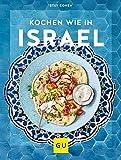 Kochen wie in Israel: Hier schmeckt's original (Kochen international) von Stav Cohen