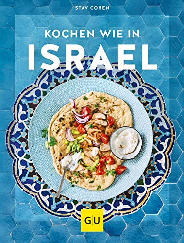 Kochen wie in Israel: Hier schmeckt's original (Kochen international)