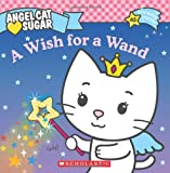 A Wish for a Wand  Angel Cat Sugar