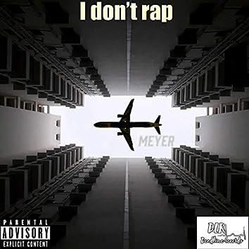 I Don't Rap