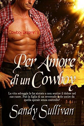 Per amore di un cowboy (Cowboy Dreamin' Vol. 3) di [Sandy Sullivan, ALESSANDRA MAGAGNATO, Valentina Volpi]