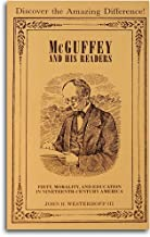 McGuffey and His Readers: Piety, Morality, and Education in Nineteenth-Century America