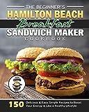 The Beginner s Hamilton Beach Breakfast Sandwich Maker Cookbook