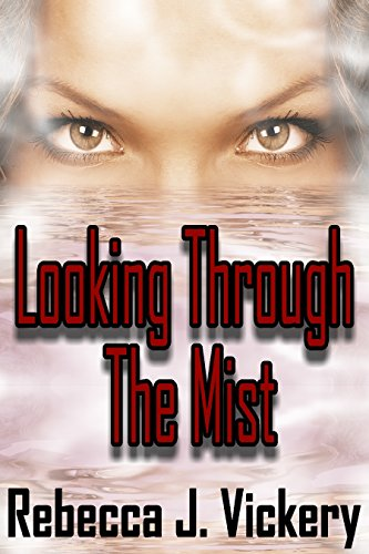 Book: Looking Through The Mist by Rebecca J. Vickery