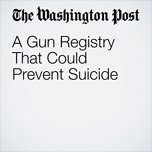 A Gun Registry That Could Prevent Suicide copertina
