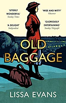 Old Baggage: Shortlisted for the Bollinger Everyman Wodehouse Prize for Comic Literature 2019 by [Lissa Evans]