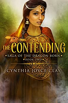 The Contending (The Saga of the Dragon Born Book 2) by [Cynthia Joyce Clay]