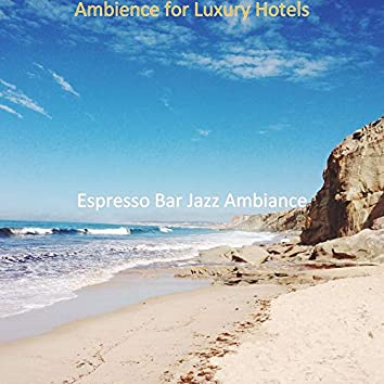 Ambience for Luxury Hotels